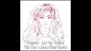 Beyoncé - Get Me Bodied (Vito Fun X SpacePlant Twerk Remix)