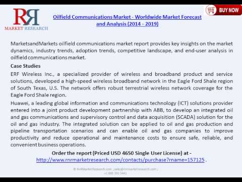 Oilfield Communications Market to be worth USD 3.7 Billion by 2019