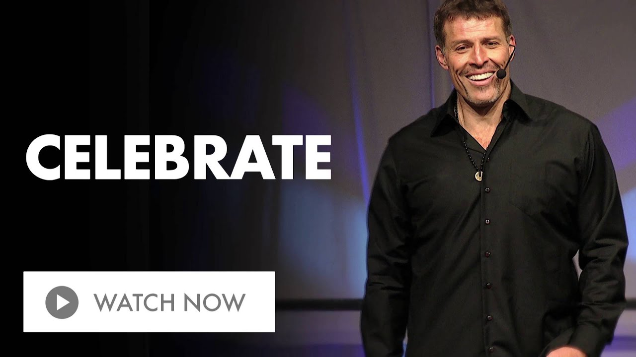 When Was The Last Time You Celebrated?   Tony Robbins on How to Adopt and Attitude of Gratitude