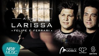 Video #NewMusicDigital - Felipe e Ferrari - A Carta de Larissa (Áudio Oficial) download MP3, 3GP, MP4, WEBM, AVI, FLV September 2019