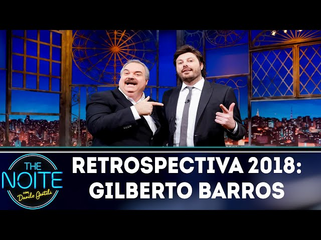 Retrospectiva 2018: Gilberto Barros | The Noite (15/01/19)