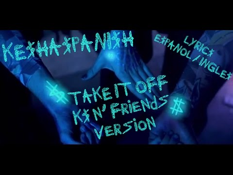 Ke$ha  Take It Off K$´n Friends Version Lyrics EspañolIngles