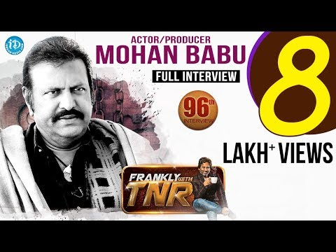 Actor Mohan Babu Exclusive Interview || Frankly With TNR #96 || Talking Movies With iDream