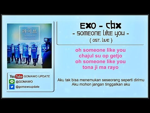 Easy Lyric EXO 'CBX' - Someone Like You (OST. Live) by GOMAWO [Indo Sub]