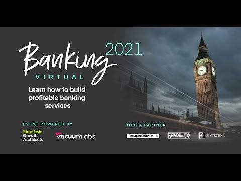 Banking 2021, a full recording. Learn how to build profitable banking services from industry experts