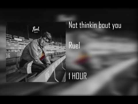 Ruel  - Not Thinkin Bout You [ 1 HOUR ]