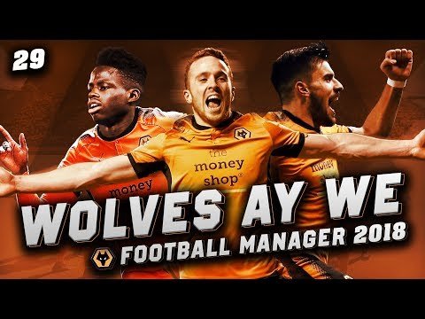 Wolves Ay We #29 - FAILED TRANSFERS - Football Manager 2018 Let's Play
