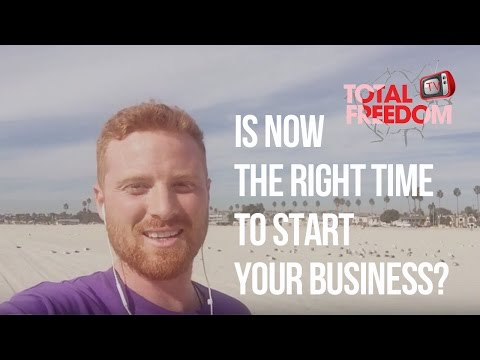 When is the Right Time To Start Your Business | Total Freedom TV