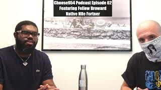 Choose954 Podcast Episode 62 With Fellow Broward Native Nile Fortner