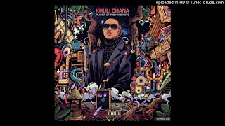 Khuli Chana - Holding On Or Forever Hold Your Peace (feat. A-Reece)
