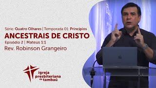 Ancestrais de Cristo - Mt 1:1 | Série: Quatro olhares | Robinson Grangeiro | IPTambaú | 14/06/2020