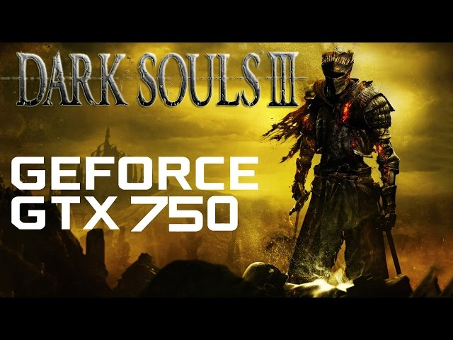 Dark Souls 3 - Gtx 750