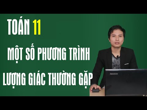 Toán - lớp 11 | Chương I - Bài 3: Một Số Phương Trình Lượng Giác Thường Gặp | Học online Lớp 11