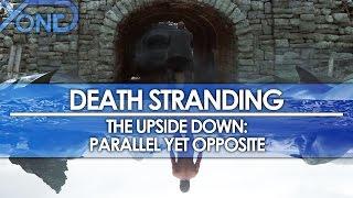 Death Stranding - The Upside Down: Parallel Yet Opposite