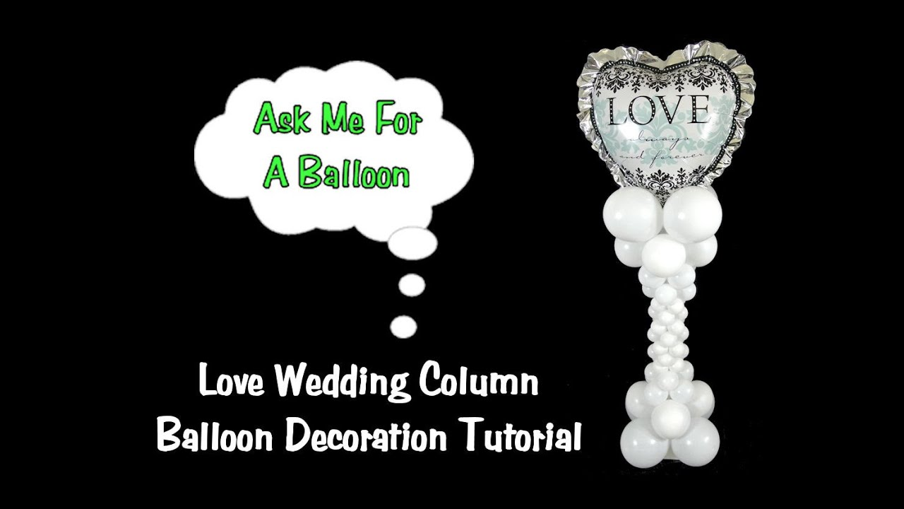 Balloon column tutorial for wedding decoration idea youtube balloon column tutorial for wedding decoration idea junglespirit Image collections