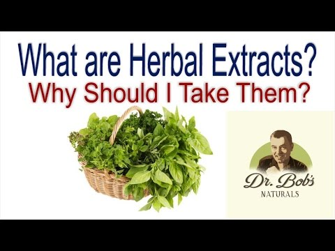 What are Herbal Extracts?   Why Should I Take Them?