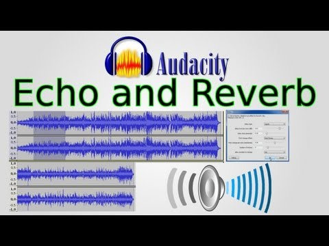 Audacity: How to add Echo (Delay) and Reverb (GVerb)