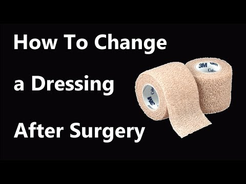 How to Change a Dressing/Bandage After Surgery