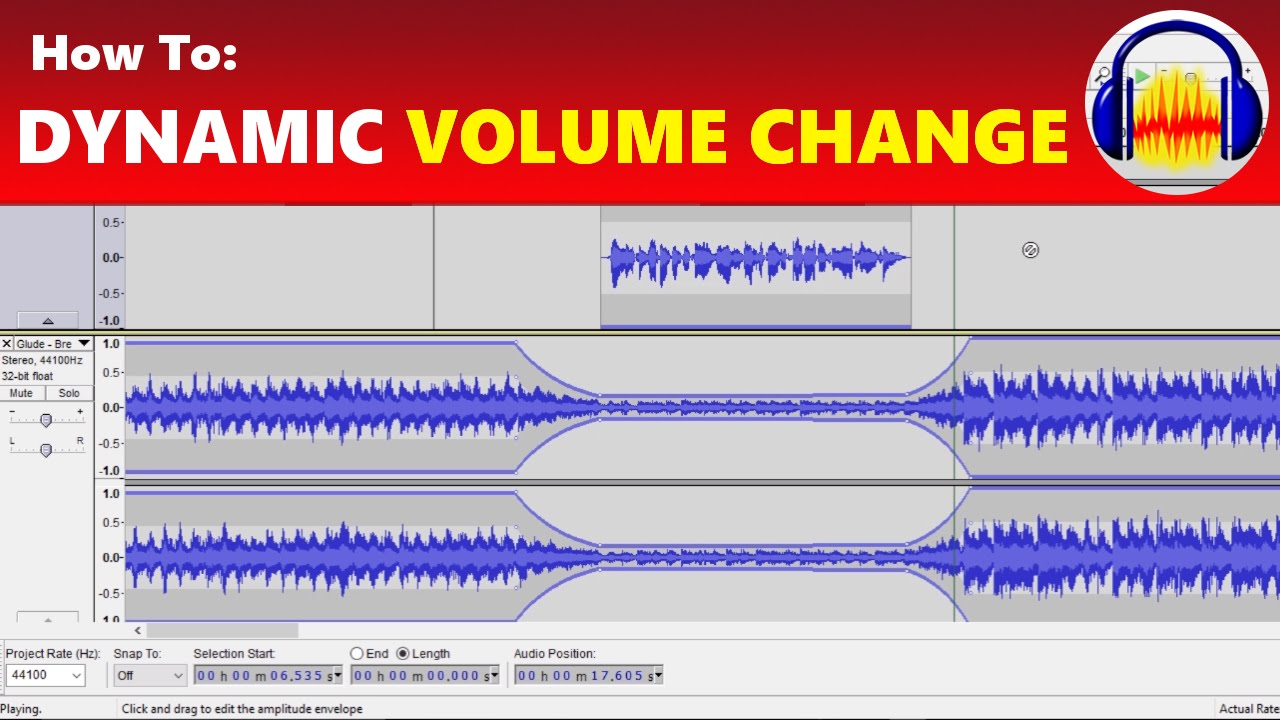 How To: Dynamically Change Volume Over Time (Gradual Volume Increase /  Decrease) in Audacity