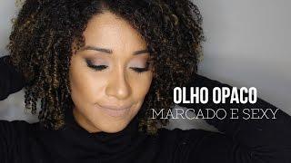 MAKE: OLHO OPACO, MARCADO E SEXY