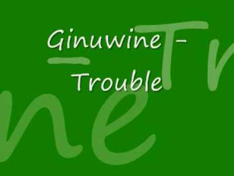 Ginuwine - Trouble