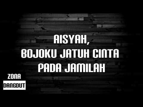 Aisyah, Bojoku Jatuh Cinta Pada Jamilah (Lirik)