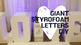 Giant Styrofoam Letters DIY
