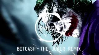 BOTCASH - The Joker Remix