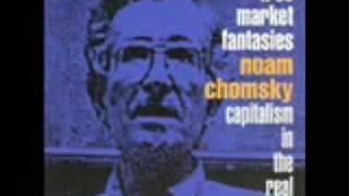 "State-Capitalist ""Free Market"" Fantasies: Noam Chomsky (1 of 5)"