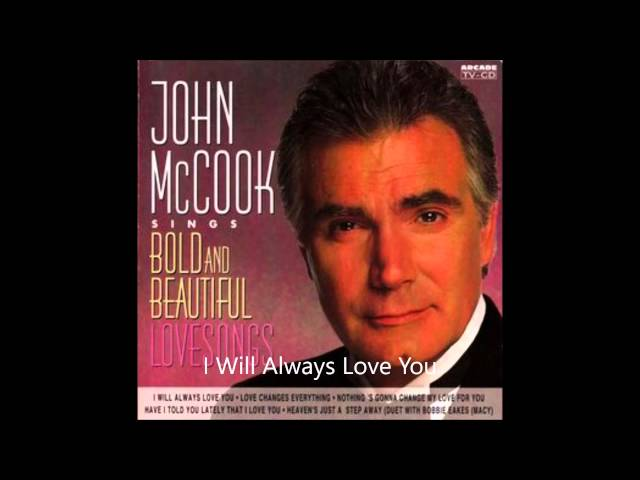 I Will Always Love You - John McCook (Eric Forrester)