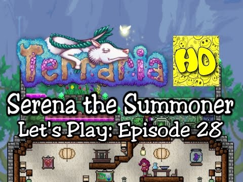 Terraria Summoner Playthrough, Part 28: Serena's Power Unleashed! (1.3 let's play prep)