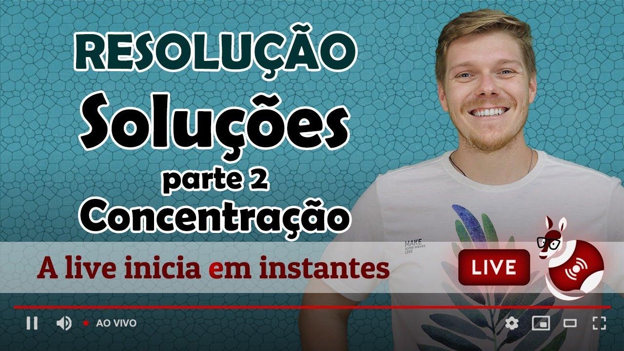 Soluções - parte 2 - Concentração | Prof. Rodrigo Resolve