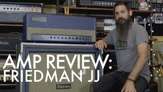 Friedman JJ Amp Review - Is it worth it???