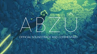 ABZU soundtrack complete OST - Music by Austin Wintory, with text commentary