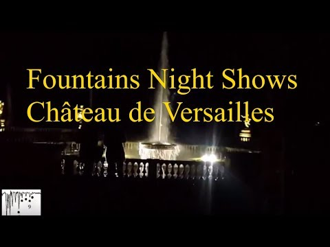 NH Part II Fountains Night  Château de Versailles fontaines August  2017