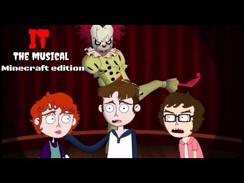 It the musical (Minecraft edition)