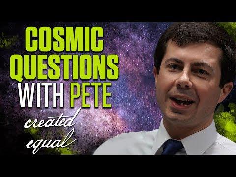 Pete Buttigieg's Cosmic Question