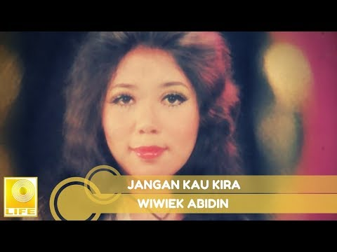 Wiwiek Abidin -  Jangan Kau Kira (Official Music Audio)