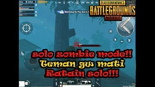 PRO PLAYER PUBG MOBILE SOLO IN ZOMBIE MODE SAMPE MENANG - PUBG MOBILE INDONESIA