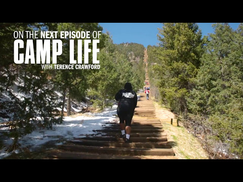 Camp Life: Terence Crawford | Part 1
