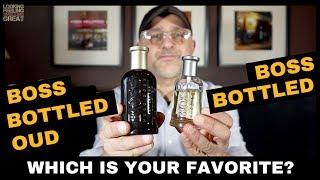 Hugo Boss Boss Bottled vs Boss Bottled Oud - Which Is Your Favorite?