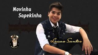 Lucas Santos-Novinha Sapekinha[Oficial]