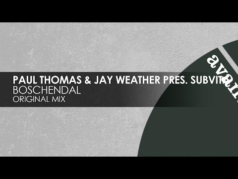Paul Thomas & Jay Weather presents SubVita - Boschendal [Avanti]