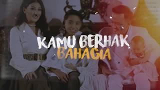 SARWENDAH FEATURING BETRAND PETO PUTRA ONSU - KAMU BERHAK BAHAGIA (Video Lyric)