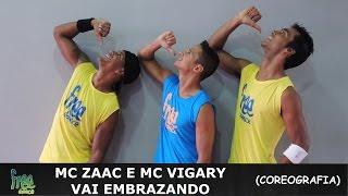 MC Zaac e MC Vigary - Vai Embrazando - Coreografia Free Dance #boradançar