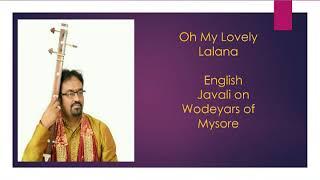 Oh my lovely lalana Javali on Wodeyars of Mysore by Dr. Srikantham Nagendra Shastry