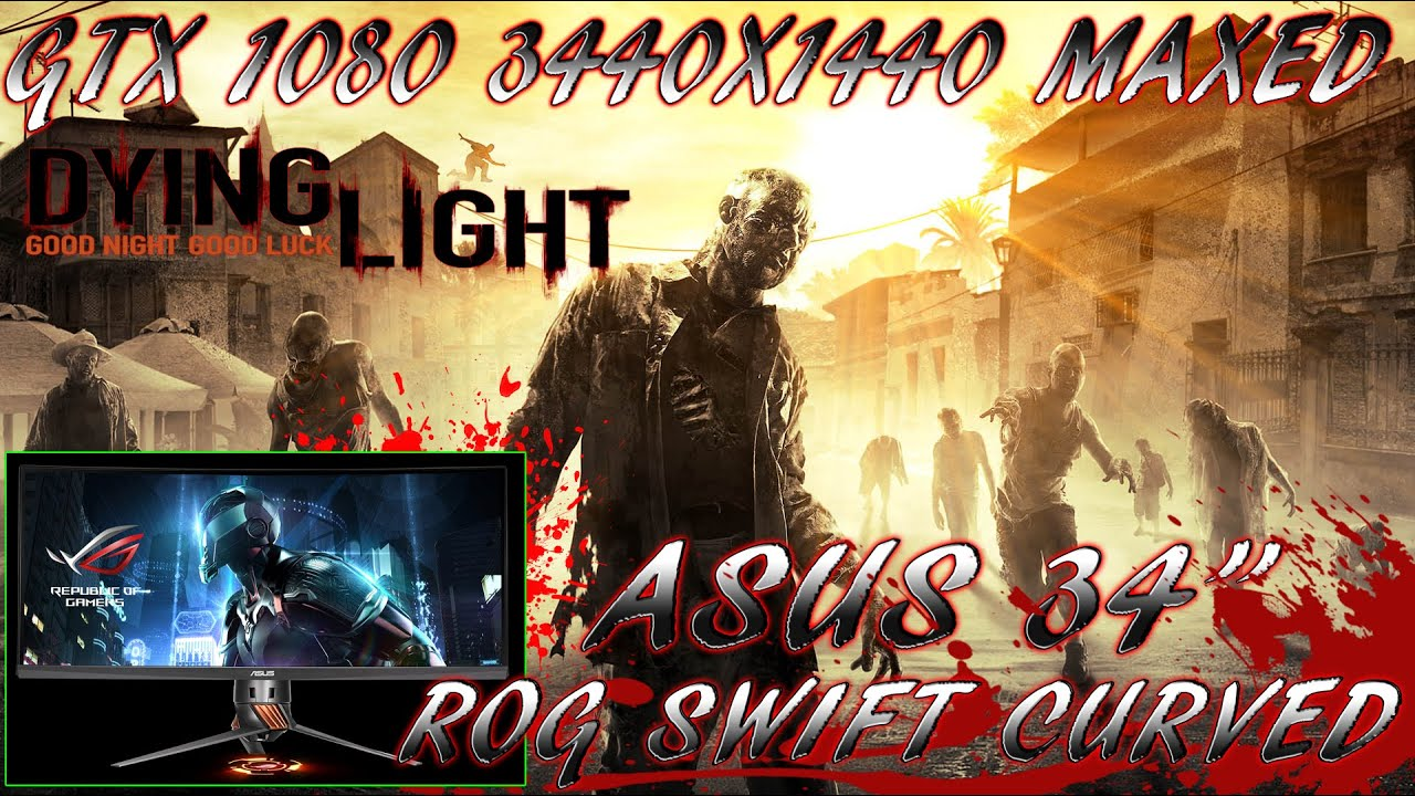 Dying Light Pc Gameplay 3440x1440 Gtx 1080 Asus 34 Rog Swift Pg279q Gaming Monitor 27ampquot 2k Wqhd 2560 X 1440 Ips Overclockable 165hz G Sync Curved
