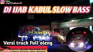 Download Lagu DJ IJAB KABUL SLOW BASS versi truck oleng Viral !! mp3