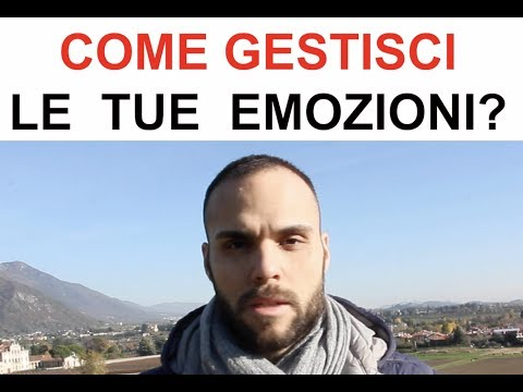 Come gestisci le tue emozioni?