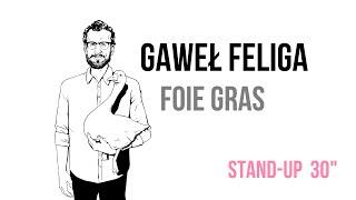 Gaweł Feliga   Foie Gras (2014)